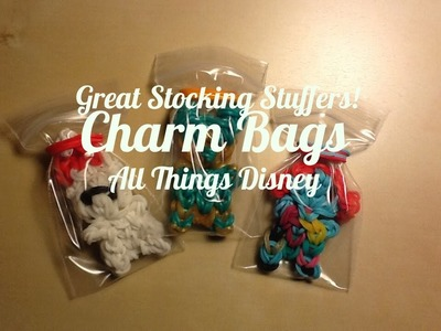 "EASY Rainbow Loom Gift Idea- ""Charm Bags"": All Things Disney"