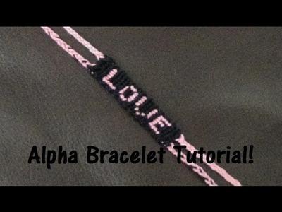 How to Make an Alpha Friendship Bracelet (Name Bracelet)!!!