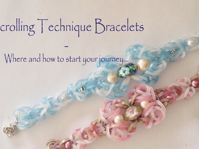 Scrolling Technique Bracelets - Where and how to start your journey