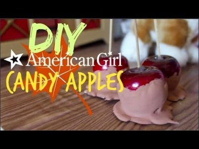 DIY American Girl Candy Apples!