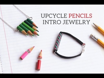 Upcycle Pencils Intro Jewelry. Back to school DIY