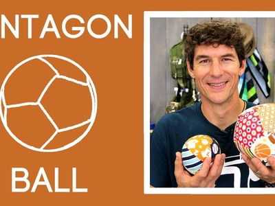 The Pentagon Ball: Easy Sewing Tutorial with Rob Appell of Man Sewing
