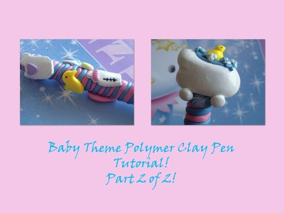 Baby Themed Polymer Clay Pens, Part 2 of 2! (Duckie Bubble Bath Pen)