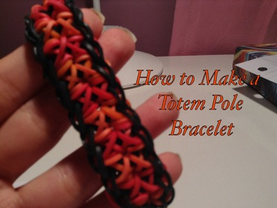 How to Make a Rainbow Loom Totem Pole Bracelet