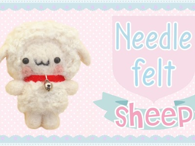 Kawaii Sheep | Needle Felt Tutorial