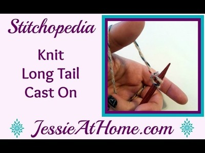 Stitchopedia ~ Knit: Long Tail Cast On