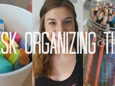Back to School: Desk Organization Tips (DIY)