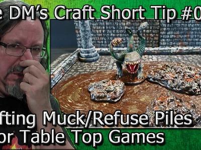 Gross MUCK. REFUSE PILES Terrain for Table Top Games (DM's Craft, Short Tip #74)