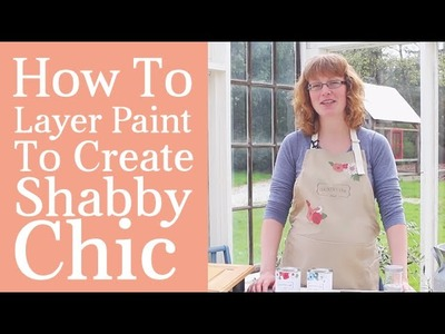 How To Layer Paint To Create Shabby Chic Furniture | DIY Tutorial