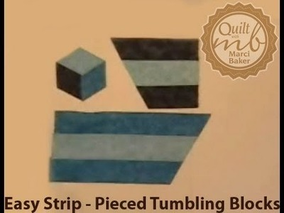 Easy Strip-Pieced Tumbling Blocks, Marci Baker of Alicia's Attic