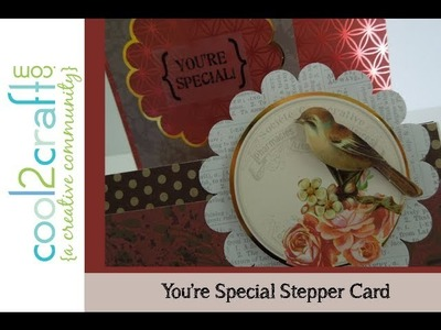 How to Make a You're Special Stepper Card by Tiffany Windsor