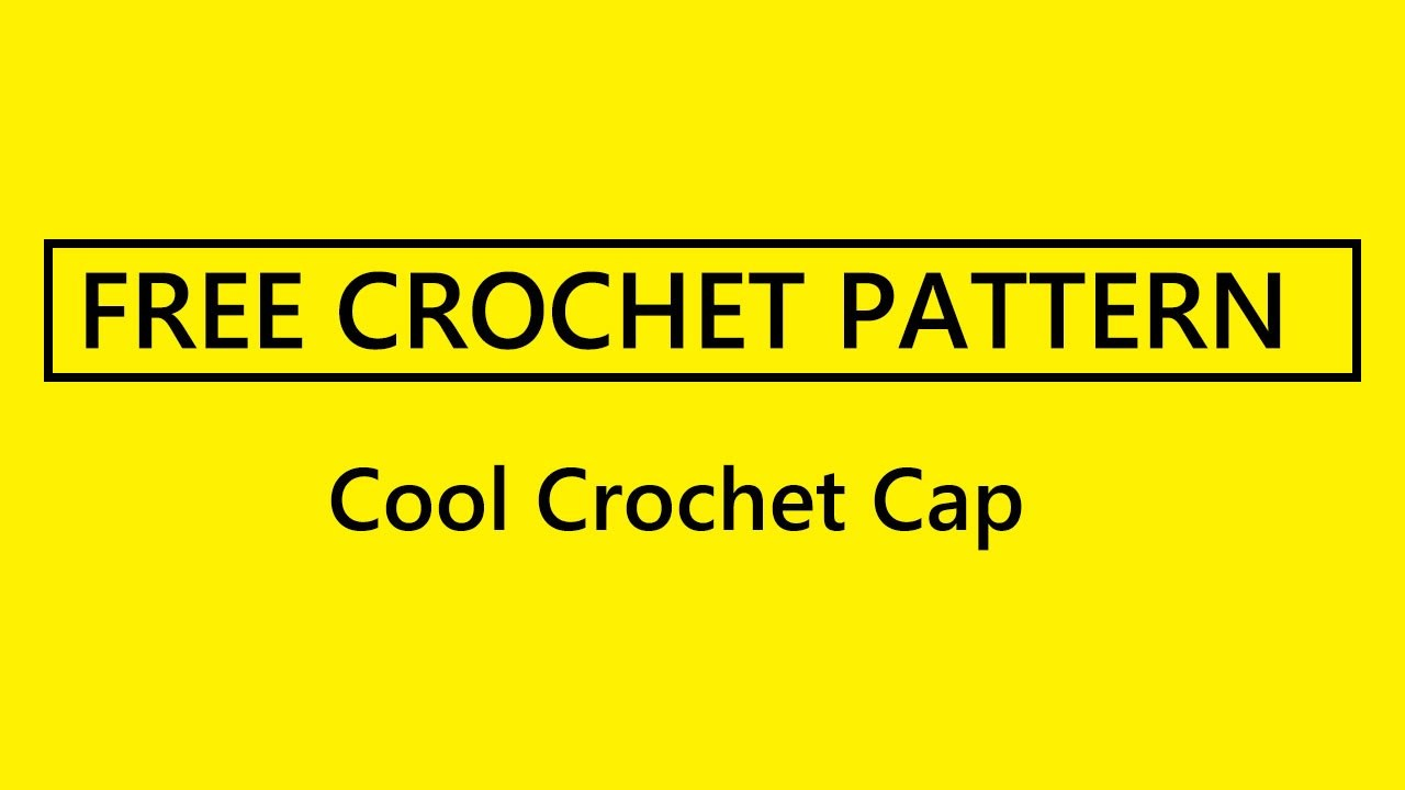 Cool Crochet Cap - FREE crochet hat pattern include