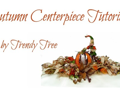 DIY Autumn Centerpiece with Pumpkin & Elves by Trendy Tree