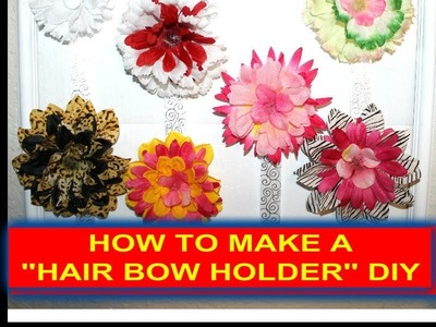 HOW TO MAKE A '''FLOWER HAIR BOW''  HOLDER .  D.I.Y.
