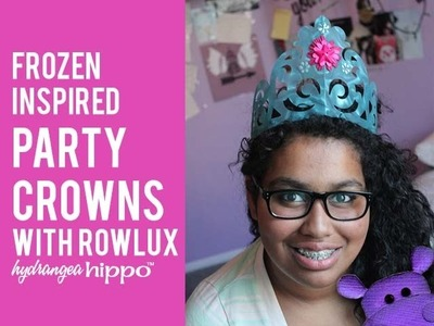 How to Make Elsa's Crown from Frozen - with Rowlux