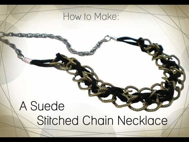 How To Make Suede Stitched Chain Necklace