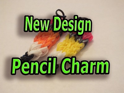 New Design, How to make a Pencil Charm, Rainbow Loom, Bracelet