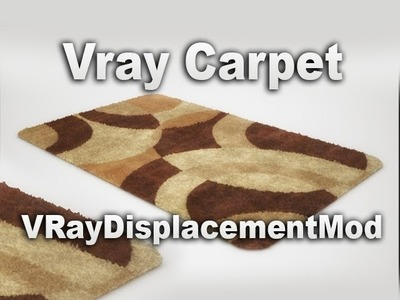 Tutorial how to making carpet with VRayDisplacementMod (without vray fur)