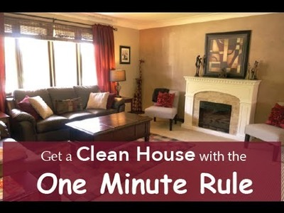 Get a Clean House using the One Minute Rule