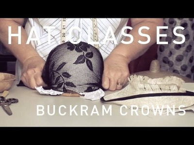 HAT CLASSES - MILLINERY HOW TO BUCKRAM CROWNS TRAILER