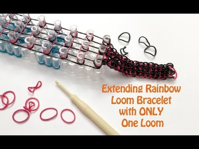 How to Extend Rainbow Loom Bracelet with ONE Loom