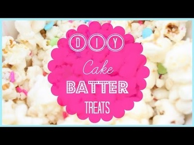 DIY Cake Batter Treats | Alexa's DIY Life