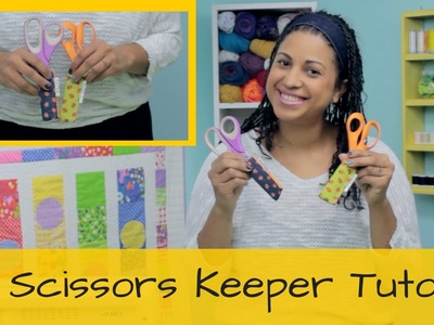 How to make a Scissors Keeper- DIY Tutorial