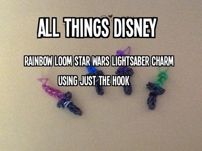 Rainbow Loom Star Wars Lightsaber Charm Using only the Hook