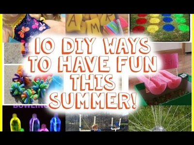 10 DIY Ways to Have Fun This Summer | Tanner Bell