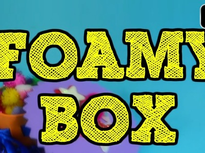 Children's Day Special | How to make Foamy Box - Fun Craft Ideas For Kids