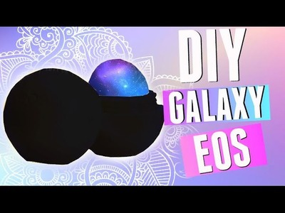 DIY Galaxy EOS | Make a REAL GALAXY EOS Lip Balm! 2015