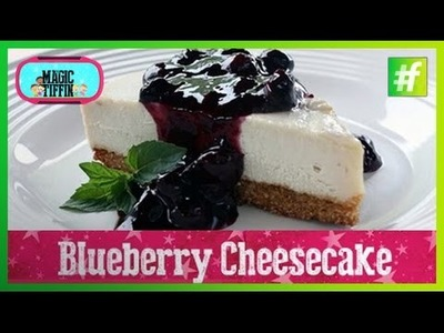 #fame food -​​ How To Make No Bake Blueberry Cheesecake