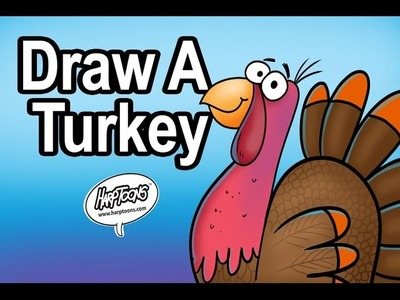 How To Draw A Turkey- Harptoons