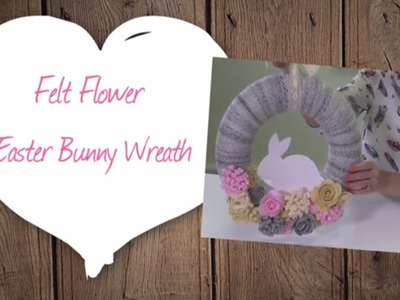 How to Make a Felt Easter Bunny Wreath | Hobbycraft