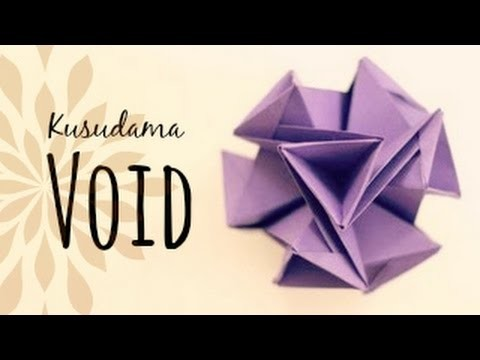 How to make a Kusudama Void (Origami Ball)