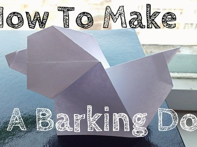 How To Make A Paper Dog That Barks