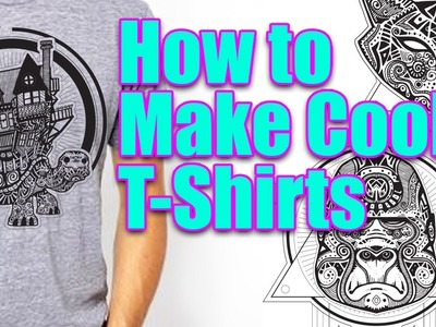 How To Make Cool T-Shirts
