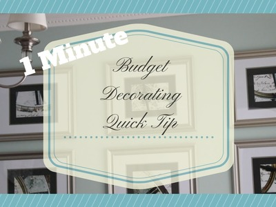 1 Minute Budget Decorating Quick Tip