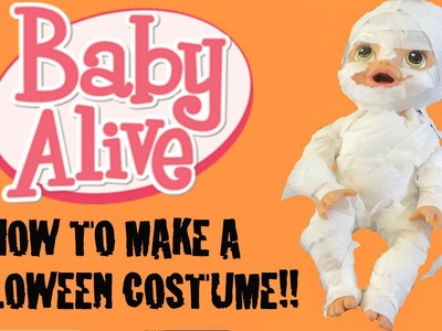 BABY ALIVE DIY MUMMY HALLOWEEN COSTUME