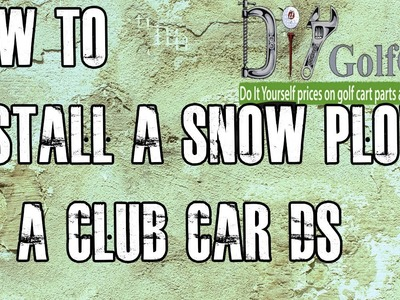 Club Car DS Snow Plow Blade | How To Install Video | Installing a Golf Cart Snow Plow