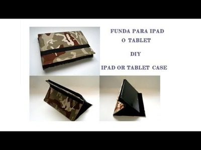 Funda para Ipad o tablet sin coser - DIY no-sewing Ipad or tablet case