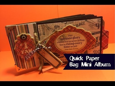 Quick and Easy Paper Bag Mini Album Part 2 of 2