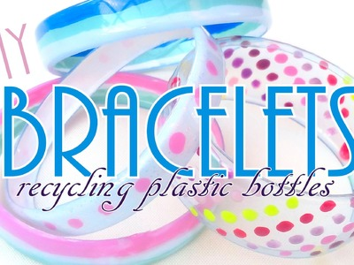 Bracelets Recycling Plastic Bottles - ♥ DIY ♥