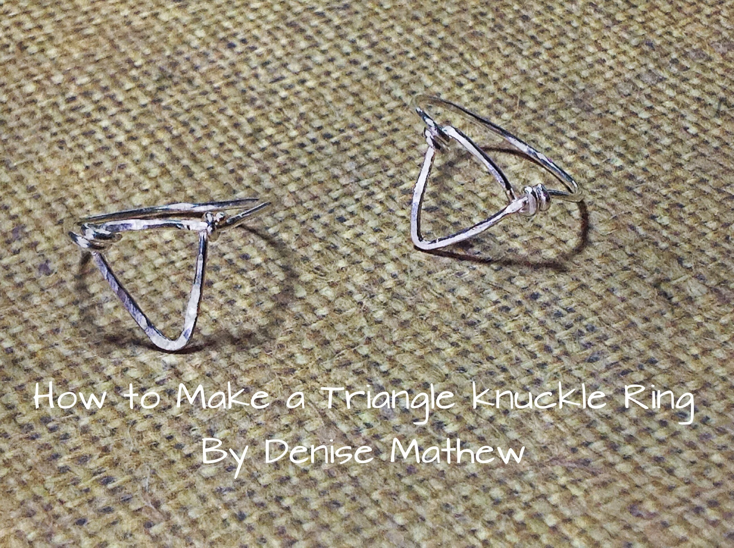 How to Make a Triangle Knuckle Ring by Denise Mathew