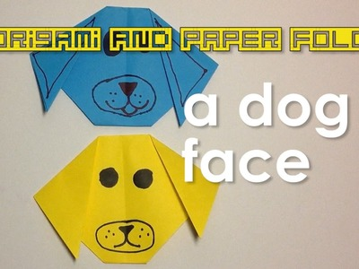 Paper Fold - Simple and Easy Dog Face for Kids - Toy and Paper Crafts