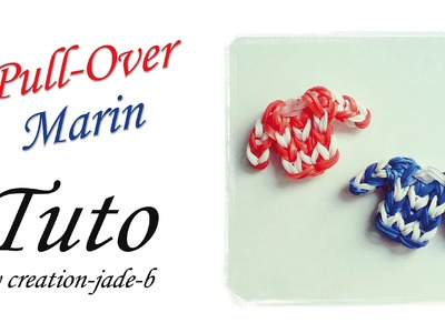 Tuto Rainbow Loom - Pull Marin à rayures !