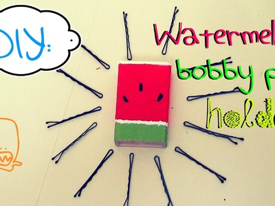 DIY: Watermelon Bobby Pins Holder