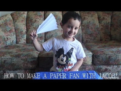 HOW TO MAKE A PAPER FAN WITH JACOB!
