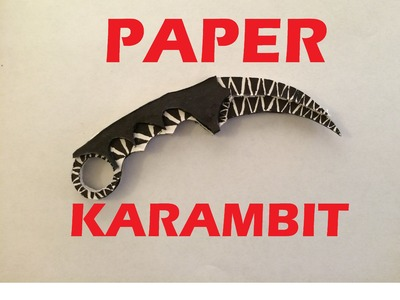How to Make A Paper Karambit From CS:GO Counter-Strike Global Offensive