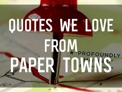 Paper Towns Quotes That We Love